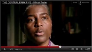 "Consultant: ""The Central Park Five,"" a documentary by Ken Burns, Sarah Burns, and David McMahon, featuring the five Black and Latino men, who as teens were wrongly convicted of raping a female investment banker in Central Park. (2012)"